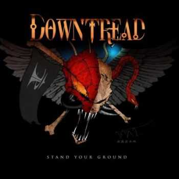Downtread - Stand Your Ground (2012)