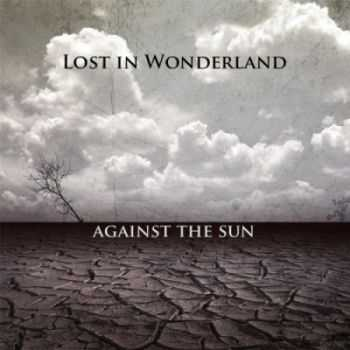 Lost In Wonderland - Against the Sun (2012)