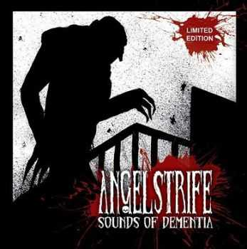 Angelstrife - Sounds of Dementia (2012)