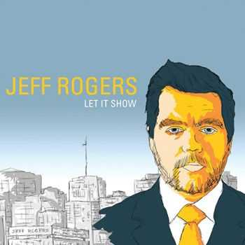 Jeff Rogers - Let It Show (2012)