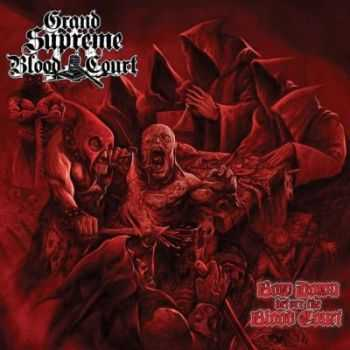 Grand Supreme Blood Court - Bow Down Before The Blood Court (2012)