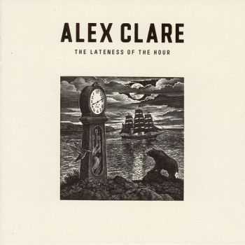 Alex Clare - The Lateness Of The Hour (2011)