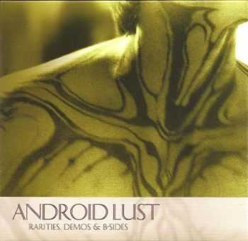 Android Lust - Rarities, Demos & B-sides (2009)