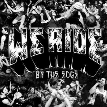We Ride - On The Edge (2012)
