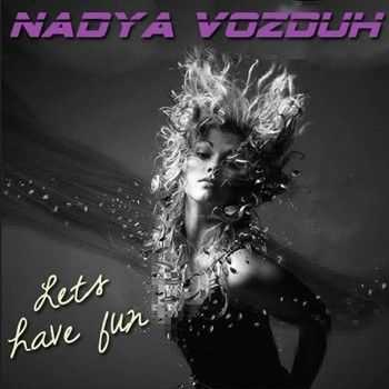 Nadya VOZDUH - Lets have fun! (2012)