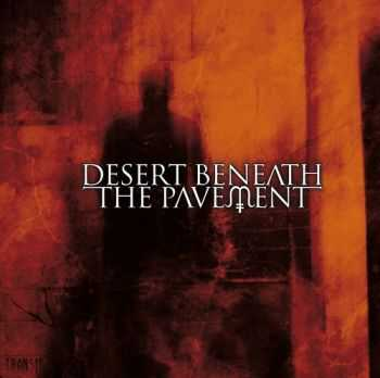 Desert Beneath The Pavement - Transit (2012)