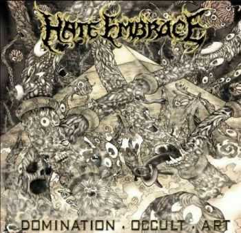 Hate Embrace  - Domination . Occult . Art (2012)
