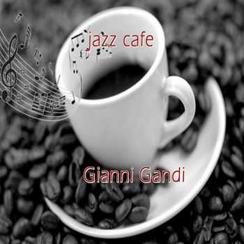 Gianni Gandi - Jazz Cafe (2012)