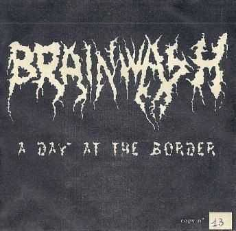 Brainwash ‎– A Day At The Border [demo] (2003)