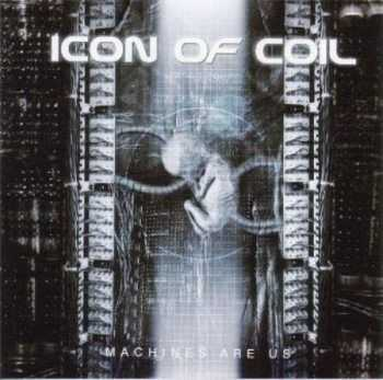 Icon Of Coil - Machines Are Us (2008)