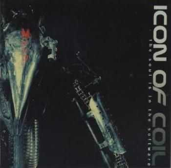 Icon Of Coil - The Soul Is In The Software (2002)