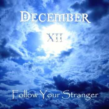 December XII - Follow Your Stranger (2012)