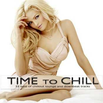VA - Time to Chill (33 Best of Chillout Lounge and Downbeat Tracks) (2012)