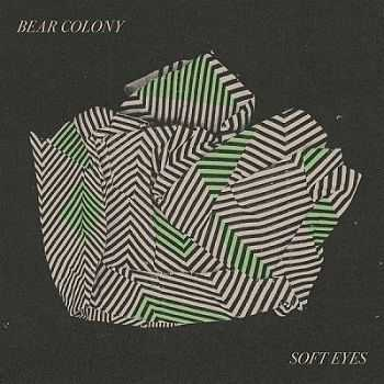 Bear Colony - Soft Eyes (2012)