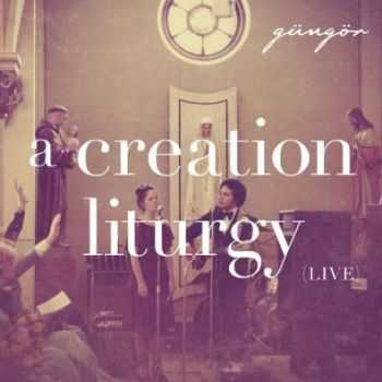 Gungor - A Creation Liturgy (Live) (2012)
