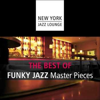 New York Jazz Lounge - The Best of Funky Jazz Masterpieces (2012)
