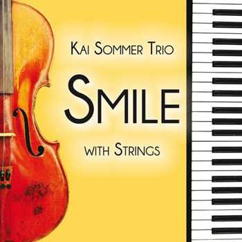Kai Sommer Trio - Smile With Strings (2012)