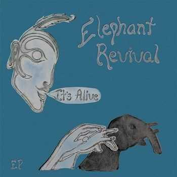 Elephant Revival - It's Alive [EP] (2012)