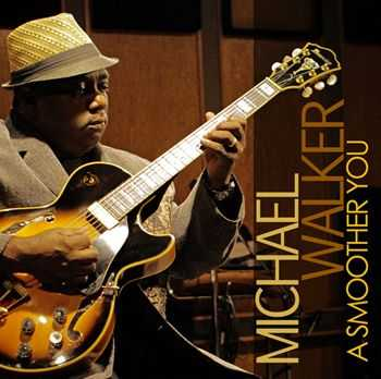 Michael Walker - A Smoother You (2012)