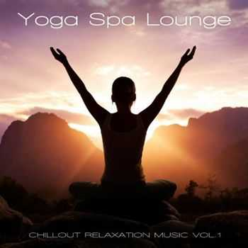 VA - Yoga Spa Lounge - Chillout Relaxation Music, Vol. 1 (2012)