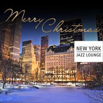 New York Jazz Lounge - Merry Christmas (2012)