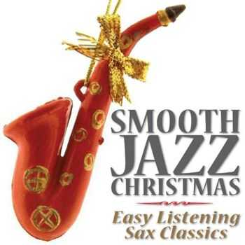 Hits Etc. - Smooth Jazz Christmas - Easy Listening Sax Classics (2012)
