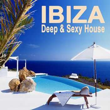 VA - Ibiza Deep & Sexy House (The Best Of Extraordinary Chillout Lounge & Downbeat) (2012)