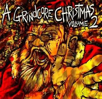 VA - A Grindcore Christmas - Volume Two (2012)