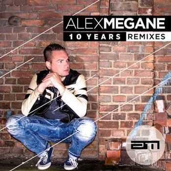 Alex Megane - 10 Years Remixes (2012)