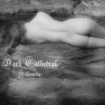 Dark Cathedral - Silhouette [ep] (2012)