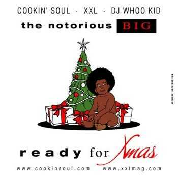 The Notorious B.I.G. x Cookin Soul - Ready For XMas (2012)