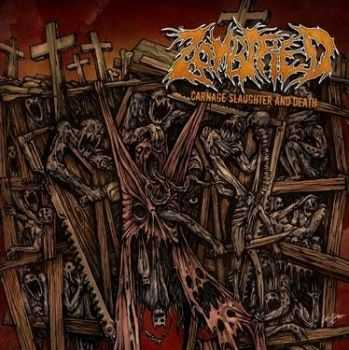 Zombified - Carnage Slaughter And Death (2012)