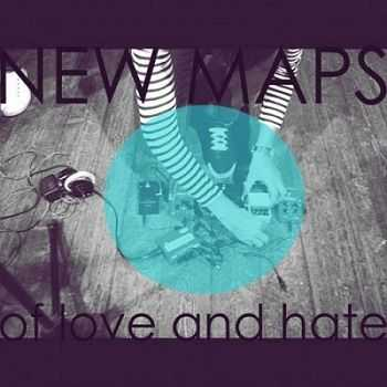 New Maps - Of Love And Hate (2012)