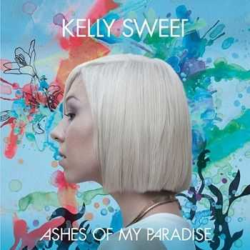 Kelly Sweet - Ashes Of My Paradise (2012)