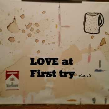 That Kid - Love at First Try (2012)