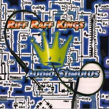 Riff Raff Kings - Audio Stimulus (2002)