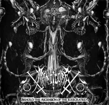 Manticore - Behold The Ascension Of The Execrated (2012)