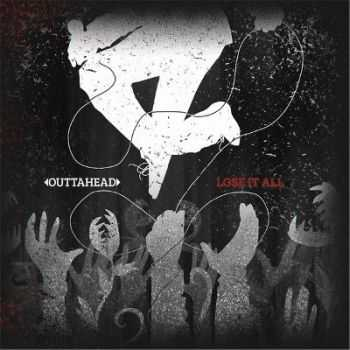 Outtahead  - Lose It All [EP] (2012)
