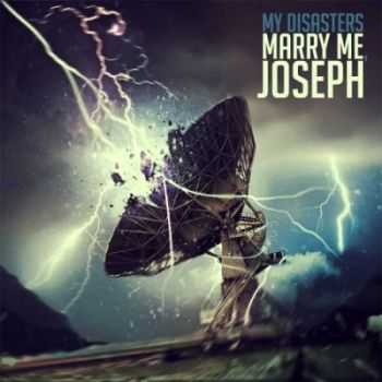 Marry Me Joseph - My Disasters (2012)