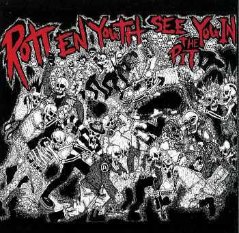 Rotten Youth - See You In The Pit (2007)