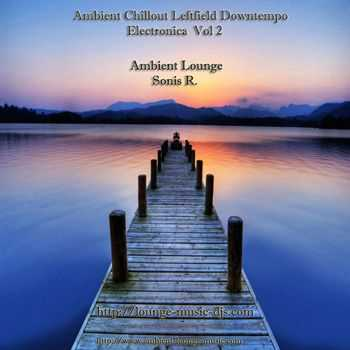 Sonis R - Ambient Chillout Leftfield Downtempo Electronica Vol 2 (2012)