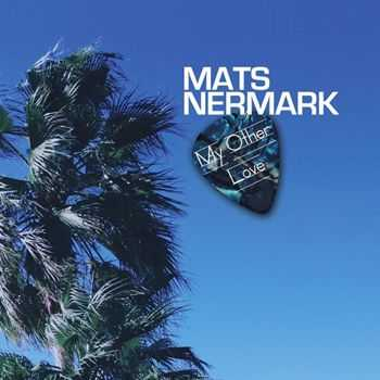 Mats Nermark - My Other Love (2012)