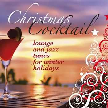 VA - Christmas Cocktail (Lounge and Jazz Tunes for Winter Holidays) (2012)