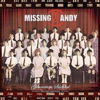 Missing Andy - Generation Silenced [Deluxe Edition] (2012)