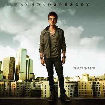 Raymond Gregory - You Are Faithful (2012)