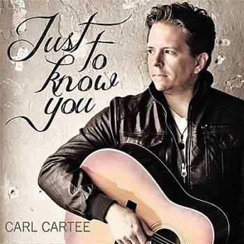 Carl Cartee - Just To Know You (2012)