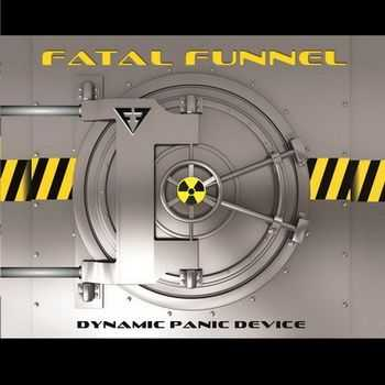 Fatal Funnel - Dynamic Panic Device (2012)
