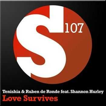 Tenishia and Ruben de Ronde ft Shannon Hurley - Love Survives (2012)