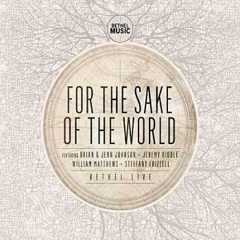 Bethel Live - For The Sake Of The World (2012)