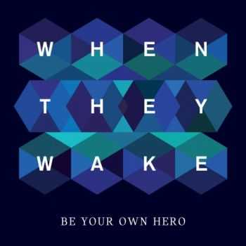 When They Wake - Be Your Own Hero (2012)